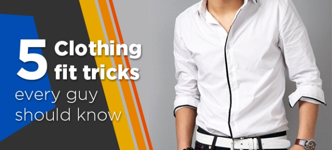 5 clothing fit tricks every guy should know
