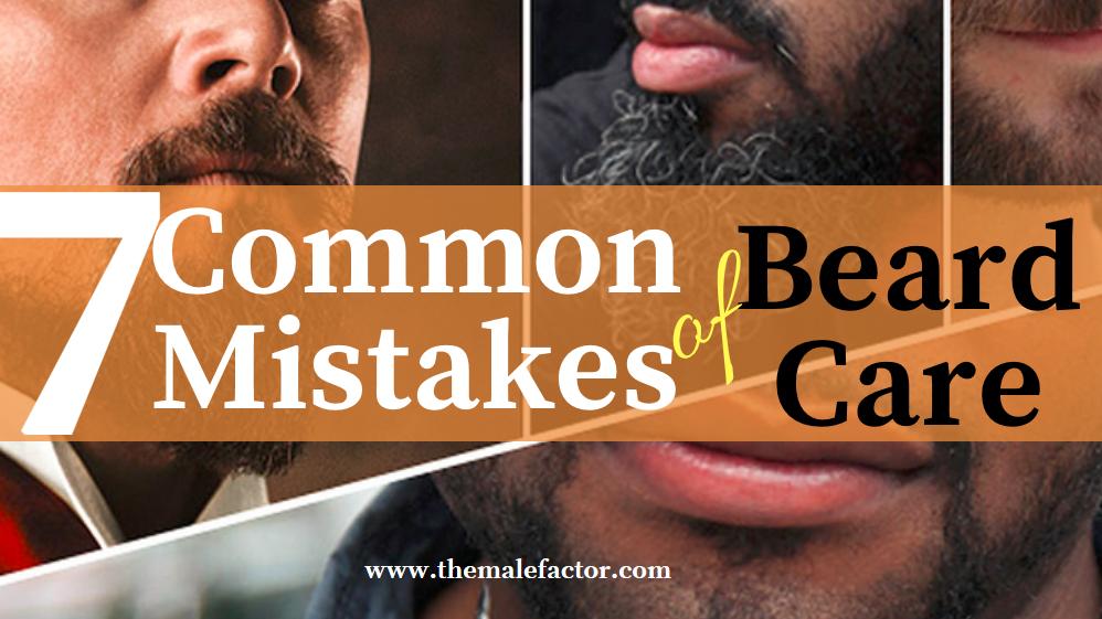 Mistakes of Beard care