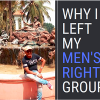 Why I Left My Men's Rights Group of 8+ years